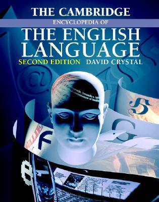The Cambridge Encyclopedia of the English Language By Crystal, David