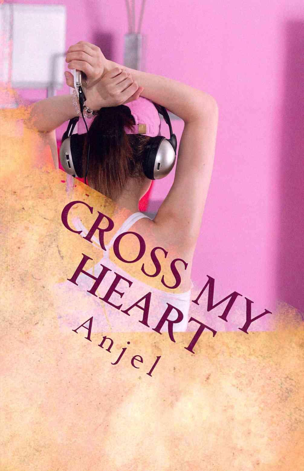 Cross My Heart By Anjel